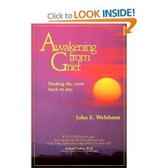 Awakening from #Grief : Finding the Road Back to Joy by John E. Welshons