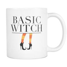 """The most appropriate mug for any basic """"witch"""" this fall. - 11oz Premium Coffee Mug - Double Sided - Dishwasher & Microwave safe - Printed in the USA Please Note: - Mugs are made-to-order and not kept"""