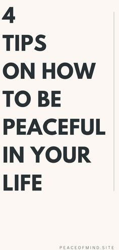 Here are 4 tips on how to be peaceful in your life. #selfimprovement #personaldevelopment #selfhelp Self Improvement Tips, Women Life, Peace Of Mind, Self Help, Personal Development, Self Love, The Secret, Mindfulness, Life Coaching