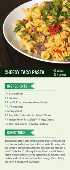 For this cheesy taco pasta recipes, brown beef, then stir in corn and salsa. Cook Knorr® Pasta Sides™ - Cheesy Cheddar. Stir in the beef mixture and cilantro to serve. This is an easy way to serve your favorite Latin-inspired ingredients!
