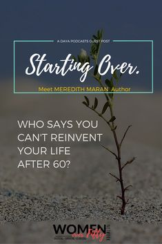Are you in a place where you feel you're getting hammered from all directions, you're alone, and you're not sure what your next move should be? Listen to the interview with Meredith below. An inspiring story of how she changed her life at 60.  Reinventing your life | Meredith Maran | Starting Over #Women Over Fifty #BabyBoomers Never Alone, New Me, Fix You, Live For Yourself, Older Women, Strong Women, You Changed, Live Life, Life Is Good