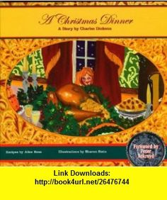A Christmas Dinner (9781933176109) Charles Dickens, Alice Ross, Sharon Stein, Peter Ackroyd , ISBN-10: 1933176105  , ISBN-13: 978-1933176109 ,  , tutorials , pdf , ebook , torrent , downloads , rapidshare , filesonic , hotfile , megaupload , fileserve