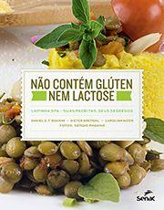 Livro - Não contém glúten nem lactose | Lapinha Spa: suas receitas, seus segredos
