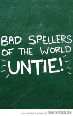 Bad Spellers…