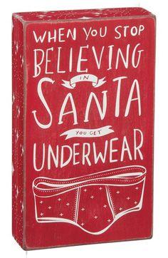 When you stop believing in Santa - you get underwear!