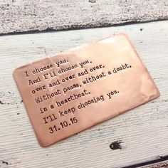 Copper Wallet Insert. Hand forged and personalised just for you. Use this quote or one of your own.  Order yours today at www.lovencherish.com