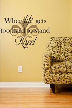 When life gets too hard to stand...Kneel  vinyl wall decal made in the USA by Moms