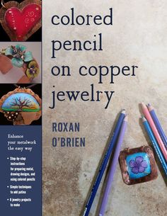 """Read """"Colored Pencil on Copper Jewelry Enhance Your Metalwork the Easy Way"""" by Roxan O'Brien available from Rakuten Kobo. At last, an easy way to add gorgeous color to your metalwork without the use of a kiln! Armed with colored pencils and a. Amber Jewelry, Enamel Jewelry, Copper Jewelry, Wire Jewelry, Jewelry Art, Fashion Jewelry, Copper Art, Copper Earrings, Jewellery Diy"""