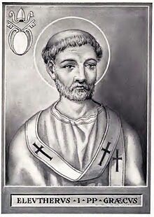 Eleuterus(died 189), also known asEleutherius, was theBishop of Romefrom c. 174 to his death in 189.(TheVaticancites 171 or 177 to 185 or 193.) According to theLiber Pontificalis, he was aGreekborn inNicopolisinEpirus,Greece.