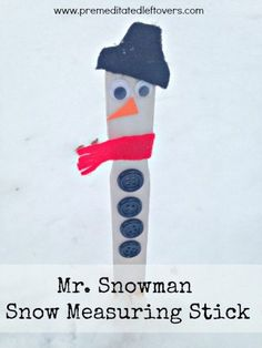 This Snowman Snow Measuring Stick Craft Is A Fun Way To Measure The Snowfall In Your Yard And Easy Frugal Entertain Kids On Winter Day