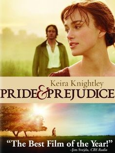 Pride & Prejudice (2005) | Starring Kiera Knightley. One of my favorite romantic movies