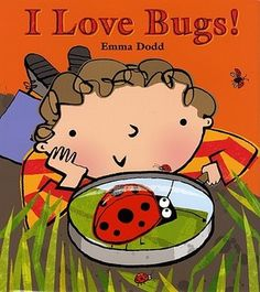 For all the little bug lovers out there.  Fun to identify the bugs and share what know about them.  The squeal-inducing ending is also a giggle.