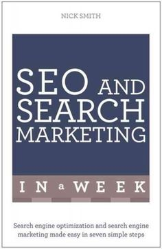 Teach Yourself SEO and Search Marketing in a Week