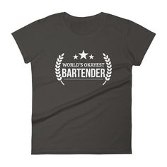 Women's World's Okayest Bartender Tshirt Funny personalized gift for favorite bartender