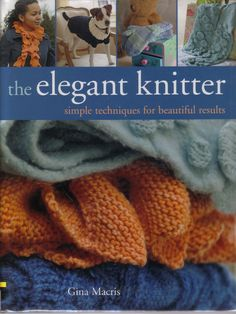 The Elegant Knitter: Simple Techniques for Beautiful Results s 1 of 112