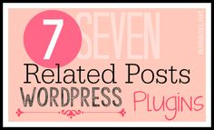 7 WordPress Related Posts Plugins: Display Similar Blog Posts! #blogging #bloggers