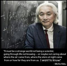 """Michio Kaku will bring his unique perspective on science and physics, and even business strategy, for an informative and entertaining lecture that includes his goal to complete Einstein's dream of a """"theory of everything. Theoretical Physics, Quantum Physics, Carl Sagan, Science Quotes, Physics Quotes, Quantum Mechanics, Physicist, Astrophysics, Weird World"""