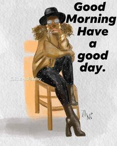 Black Women Quotes, Black Women Art, Black Art, Morning Blessings, Morning Prayers, Morning Images, Good Morning Quotes, Friday Morning Greetings, Good Morning Inspiration