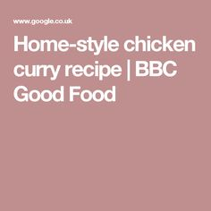 Home-style chicken curry recipe | BBC Good Food