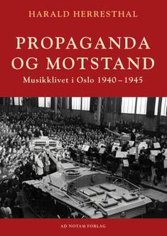 Propaganda og motstand - musikklivet i Oslo