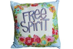 Gotta be a ~ Free Spirit Pillow