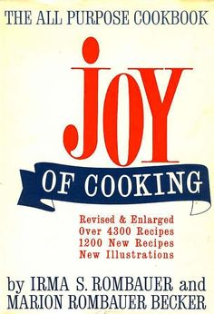 Joy of Cooking by Irma S. Rombauer and Marion Rombauer. #cookbooks
