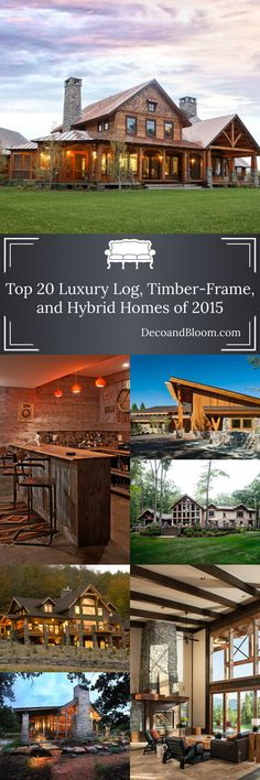 Top 20 Luxury Log Timber-Frame, and Hybrid Homes 2015 From the Home Decor Discovery Community at www.DecoandBloom.com