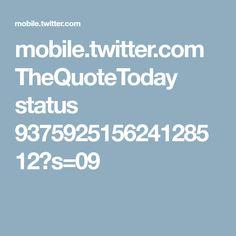mobile.twitter.com TheQuoteToday status 937592515624128512?s=09