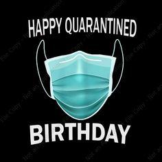 Happy Quarantined Birthday PNG, Happy by Shopsvgpro on Zibbet Funny Happy Birthday Images, Happy Birthday Wishes Quotes, Birthday Pictures, Happy Birthday Cards, Birthday Fun, Cool Birthday Wishes, Advance Birthday Wishes, Happy Birthday Tattoo, Sister Birthday