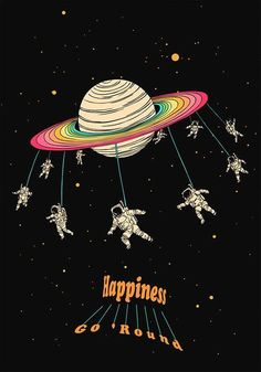 Happiness GO 'Round — The Quote Illustration Project by Tang Yau Hoong, via Behance Tang Yau Hoong, Space Illustration, Creative Illustration, Illustration Wallpaper, Astronaut Illustration, Food Illustrations, Happy Images, Airbrush Art, Psychedelic Art