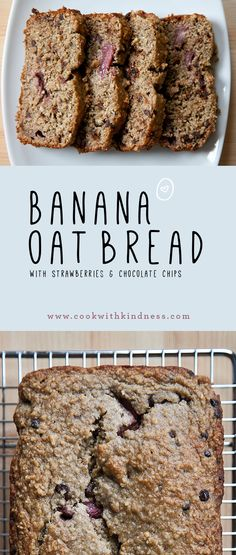 Banana Oat Bread with Strawberries & Chocolate Chips (Vegan & Gluten-free) | A sample recipe from the Cook with Kindness cookbook that is perfect to make when you have bananas that need to be used. C'mon over to http://cookwithkindness.com/#sample-recipe to find the recipe.
