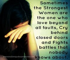 Strong women fights battles nobody knows | Wisdom Quotes & Stories