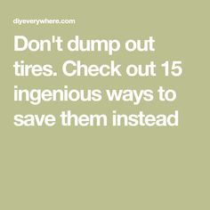 Don't dump out tires. Check out 15 ingenious ways to save them instead Reuse Old Tires, Reuse Recycle, Car Part Furniture, Furniture Design, Modern Furniture, Smart School, Plastic Bottle Crafts, Architecture Quotes, Daily Vitamins