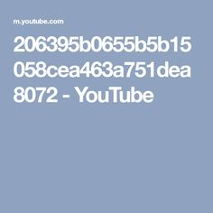 206395b0655b5b15058cea463a751dea8072 - YouTube