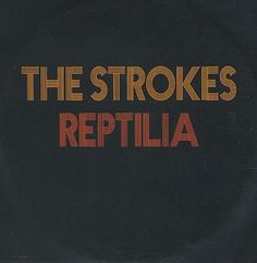 "The Strokes - ""Reptilia"""