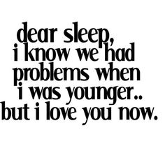 All I want nowadays is sleep Quotes funny quote hilarious sayings lol wth Great Quotes, Quotes To Live By, Me Quotes, Funny Quotes, Inspirational Quotes, Goodnight Quotes Funny, Love Sleep Quotes, Goodnight Goodnight, Tired Quotes