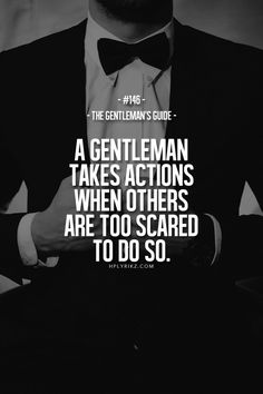 Rule #146: A gentleman takes actions when others are too scared to do so #guide #gentleman