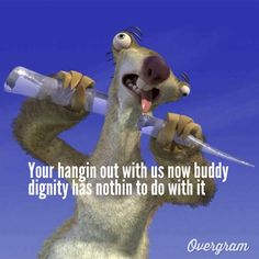 *you're IM SORRY OKAY AND I LOOOVE THIS MOVIE ICE AGE IS LOVE ICE AGE IS LIFE!!!!!!!