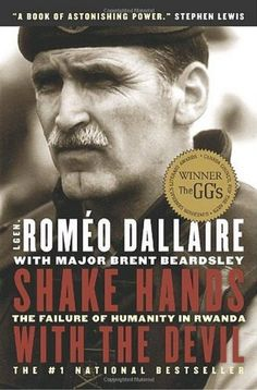 Shake Hands With The Devil: The Failure Of Humanity In Rwanda - always wanted to read this.