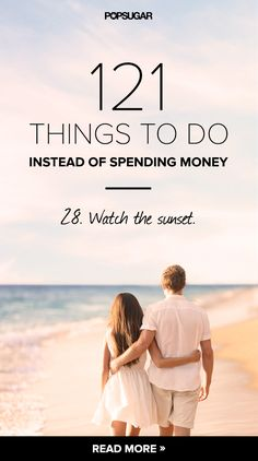 Never a fan of spending money when we don't need to; we like these ideas. 121 Things to Do Instead of Spending Money--cute list, this is a good idea for this summer :) The Last Summer, My Sun And Stars, Stuff To Do, Cool Stuff, Cheap Stuff, Love And Marriage, Marriage Advice, Relationship Tips, Happy Marriage