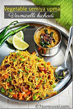 Vegetable Semiya Upma / Vermicelli kichadi with Video Veg Recipes, Indian Food Recipes, Asian Recipes, Vegetarian Recipes, Cooking Recipes, Healthy Recipes, Ethnic Recipes, Healthy Foods, Dinner Recipes
