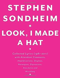 Look, I Made a Hat: Collected Lyrics (1981-2011) with Attendant Comments, Amplifications, Dogmas, Harangues, Digressions, Anecdotes and Misc