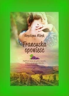 Książka dla Ciebie i na prezent - Francuska opowieść- w księgarni PLAC FRANCUSKI. Czasem trzeba się odważyć i po prostu zrobić to, co jest właściwe. Można wtedy wygrać życie.