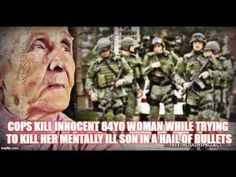 Cops Kill Innocent 84yo Woman While Trying To Kill Her Mentally Ill Son ...