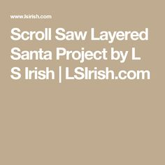 Scroll Saw Layered Santa Project by L S Irish | LSIrish.com
