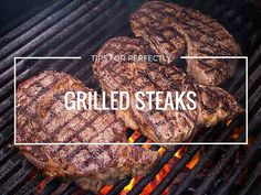 I am sharing my foolproof tips for grilled steaks as well as several recipes if you wan to go beyond simply seasoning and grilling your steaks.