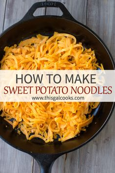 How To Make Healthy Sweet Potato Noodles | This Gal Cooks