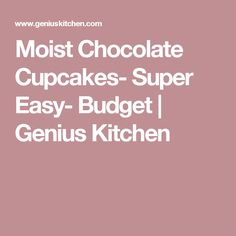Moist Chocolate Cupcakes- Super Easy- Budget | Genius Kitchen