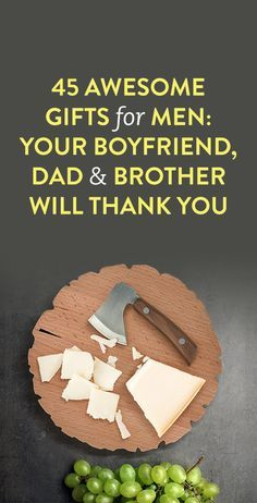 45 Awesome Gifts for Men: Your Boyfriend, Dad & Brother Will Thank You