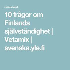 10 frågor om Finlands självständighet | Vetamix | svenska.yle.fi Finland, Film, Historia, Movie, Film Stock, Cinema, Films